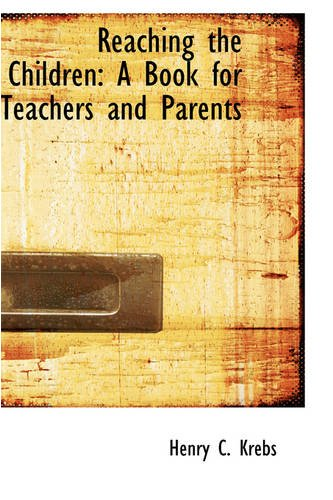 9780559769719: Reaching the Children: A Book for Teachers and Parents