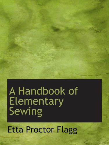 9780559775178: A Handbook of Elementary Sewing