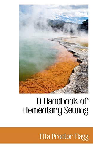 9780559775208: A Handbook of Elementary Sewing
