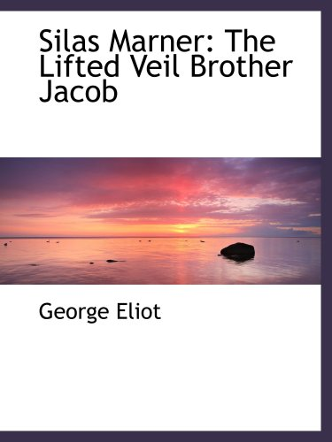 9780559775963: Silas Marner: The Lifted Veil Brother Jacob