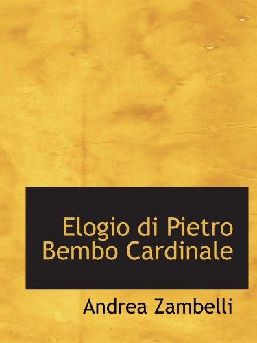 9780559775970: Elogio di Pietro Bembo Cardinale