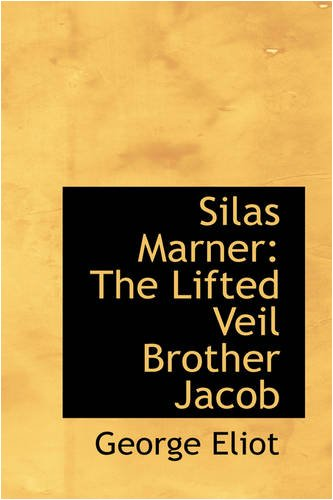 9780559776038: Silas Marner: The Lifted Veil Brother Jacob