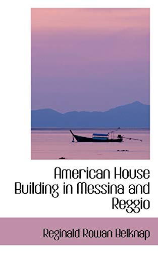 9780559776090: American House Building in Messina and Reggio