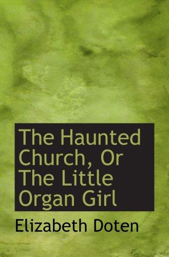9780559777974: The Haunted Church, Or The Little Organ Girl