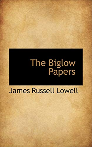 The Biglow Papers: James Russell Lowell