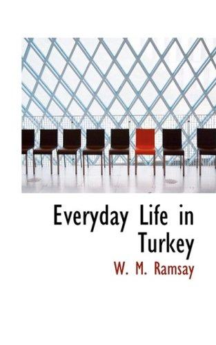 9780559778650: Everyday Life in Turkey