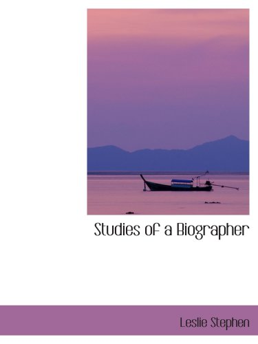 9780559780349: Studies of a Biographer