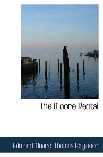 9780559780417: The Moore Rental