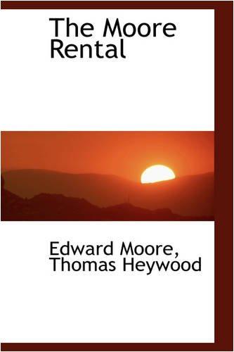 9780559780486: The Moore Rental
