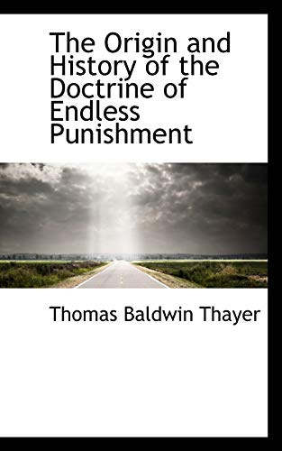 9780559781575: The Origin and History of the Doctrine of Endless Punishment