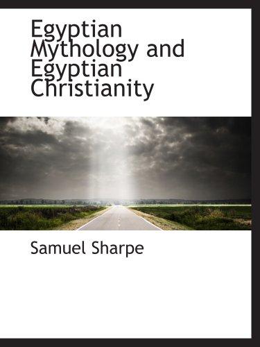 9780559782947: Egyptian Mythology and Egyptian Christianity