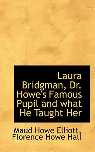 9780559784392: Laura Bridgman, Dr. Howe's Famous Pupil and what He Taught Her