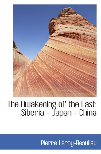 9780559784675: The Awakening of the East: Siberia - Japan - China