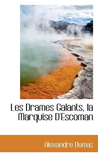 9780559785269: Les Drames Galants, la Marquise D'Escoman