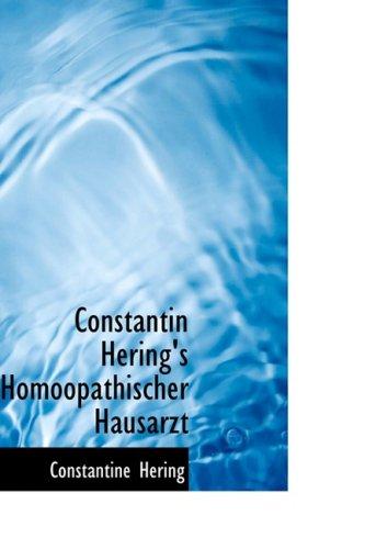 Constantin Hering's Homà opathischer Hausarzt: Hering, Constantine
