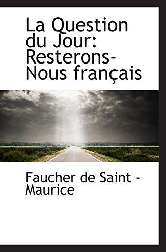 9780559787577: La Question du Jour: Resterons-Nous français