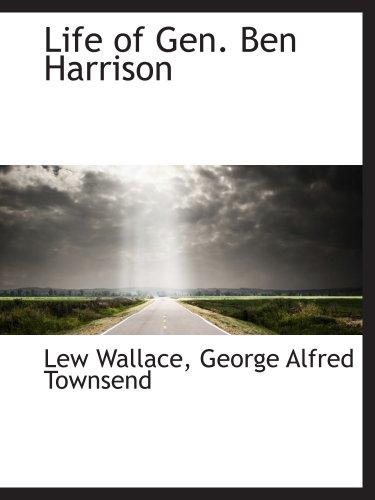 Life of Gen. Ben Harrison (9780559787676) by Lew Wallace