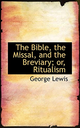 9780559788666: The Bible, the Missal, and the Breviary; or, Ritualism