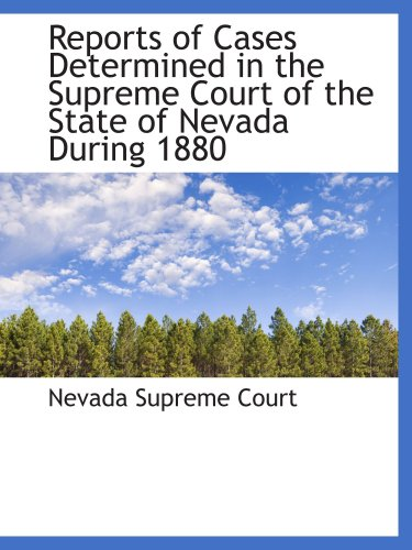 9780559795275: Reports of Cases Determined in the Supreme Court of the State of Nevada During 1880