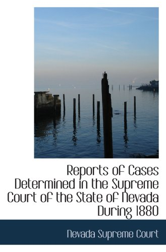 9780559795305: Reports of Cases Determined in the Supreme Court of the State of Nevada During 1880