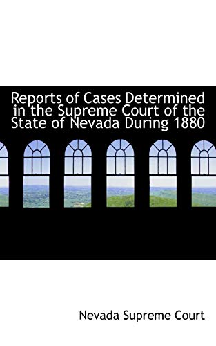 9780559795336: Reports of Cases Determined in the Supreme Court of the State of Nevada During 1880