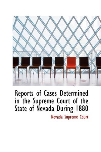 9780559795374: Reports of Cases Determined in the Supreme Court of the State of Nevada During 1880