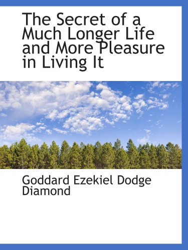 9780559798467: The Secret of a Much Longer Life and More Pleasure in Living It