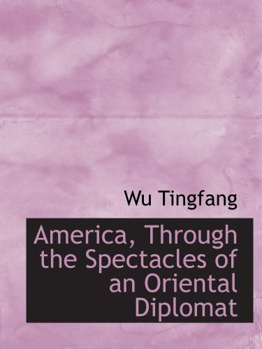 9780559799600: America, Through the Spectacles of an Oriental Diplomat
