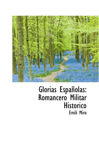 9780559803024: Glorias Españolas: Romancero Militar Historico