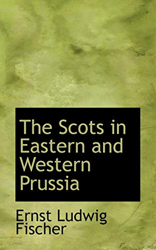 9780559811685: The Scots in Eastern and Western Prussia