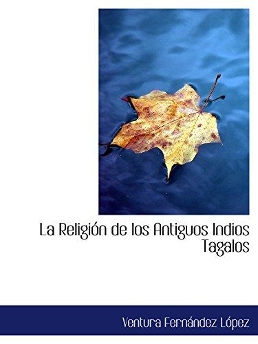 9780559814198: La Religión de los Antiguos Indios Tagalos (Spanish Edition)