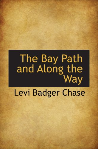 9780559814327: The Bay Path and Along the Way