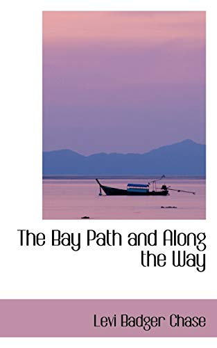 9780559814358: The Bay Path and Along the Way