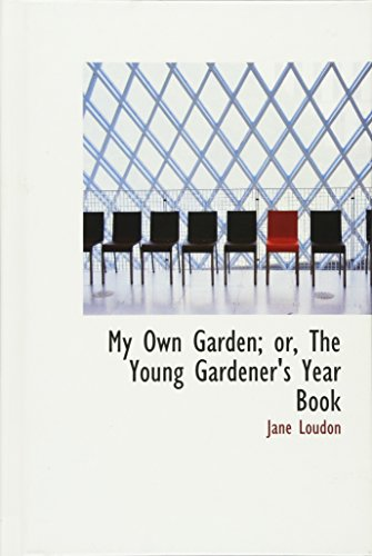 9780559814600: My Own Garden; or, The Young Gardener's Year Book