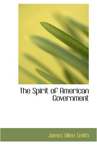 9780559814884: The Spirit of American Government