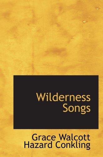 9780559815867: Wilderness Songs
