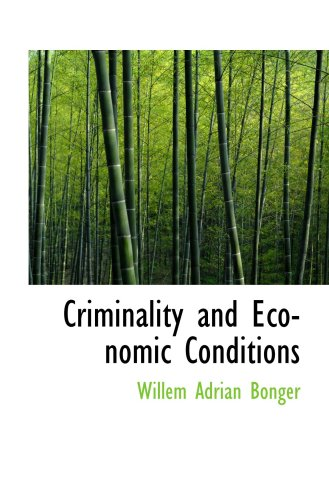 9780559821868: Criminality and Economic Conditions