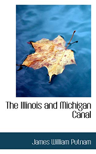 9780559826788: The Illinois and Michigan Canal