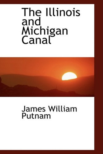 9780559826801: The Illinois and Michigan Canal