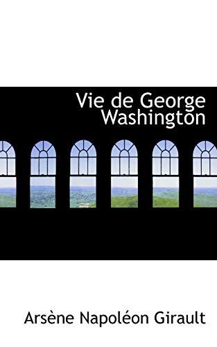 9780559826856: Vie de George Washington