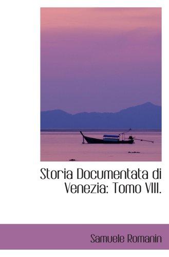 9780559826924: Storia Documentata di Venezia: Tomo VIII.