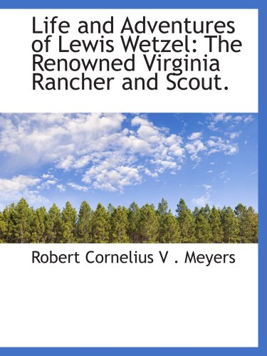 9780559829352: Life and Adventures of Lewis Wetzel: The Renowned Virginia Rancher and Scout.