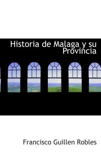 9780559829932: Historia de Malaga y su Provincia