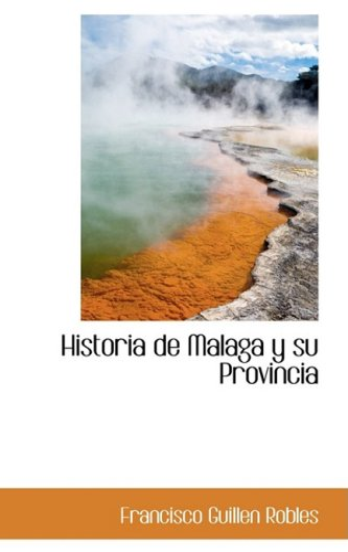9780559830013: Historia de Malaga y su Provincia