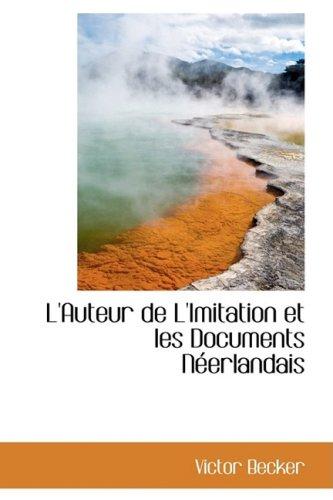 9780559830044: L'Auteur de L'Imitation et les Documents Néerlandais