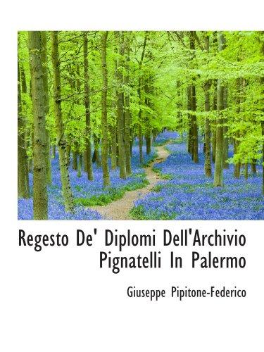 9780559831157: Regesto De' Diplomi Dell'Archivio Pignatelli In Palermo