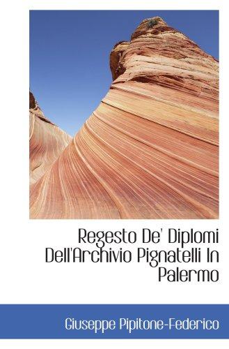 9780559831171: Regesto De' Diplomi Dell'Archivio Pignatelli In Palermo