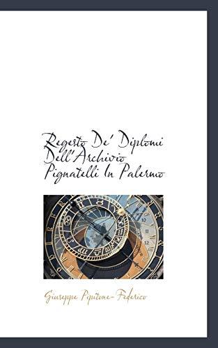 9780559831201: Regesto De' Diplomi Dell'Archivio Pignatelli In Palermo