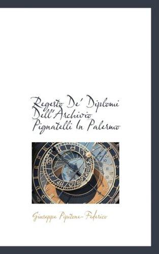 9780559831232: Regesto De' Diplomi Dell'Archivio Pignatelli In Palermo