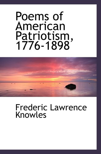 9780559833014: Poems of American Patriotism, 1776-1898